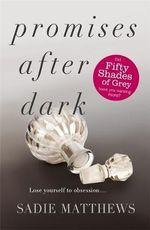 Promises After Dark : After Dark Series : Book 3  - Sadie Matthews