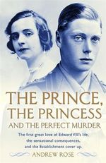 The Prince, the Princess and the Perfect Murder - Andrew Rose