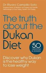 The Truth About the Dukan Diet - Alvaro Campillo Soto