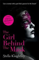 The Girl Behind the Mask : Hidden Women Series : Book 1 - Stella King