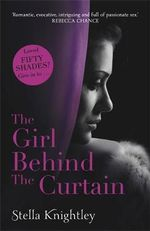 The Girl Behind the Curtain : Hidden Women Series: Book 3 - Stella Knightley
