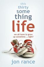 This Thirtysomething Life - Jon Rance