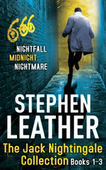 The Jack Nightingale Collection 1-3 : Nightfall, Midnight, Nightmare - Stephen Leather