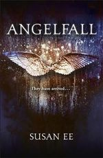 Angelfall - Order now for your chance to win* : Penryn and the End of Days : Book 1 - Susan Ee