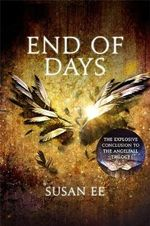 End of Days : Penryn and the End of Days : Book 3 - Susan Ee