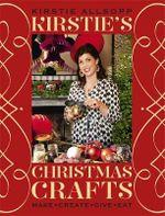 Kirstie's Christmas Crafts - Kirstie Allsopp