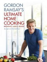 Gordon Ramsay's Ultimate Home Cooking - Gordon Ramsay