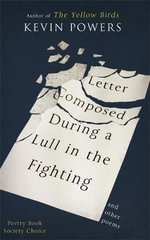 Letter Composed During a Lull in the Fighting - Kevin Powers