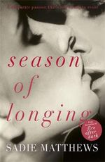 Season of Longing : Book Three - Sadie Matthews