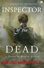 Inspector of the Dead : Thomas De Quincey myster - David Morrell