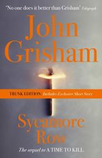 Sycamore Row: Trunk Edition: Exclusive to Booktopia : Only 5000 Printed: Includes Exclusive Short Story - John Grisham