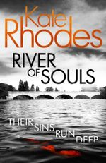 River of Souls : Alice Quentin - Kate Rhodes