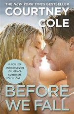 Before We Fall : Beautifully Broken Series : Book 3 - Courtney Cole
