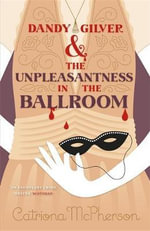 Dandy Gilver and the Unpleasantness in the Ballroom - Catriona McPherson