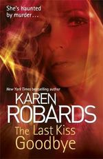 The Last Kiss Goodbye - Karen Robards