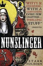 Nunslinger : The Complete Series - Stark Holborn