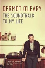 The Soundtrack to My Life - Dermot O'Leary