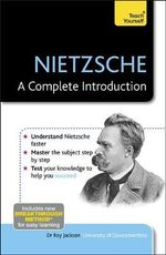 Nietzsche - A Complete Introduction : Teach Yourself - Roy Jackson