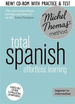 Total Spanish : Revised (Learn Spanish with the Michel Thomas Method) - Michel Thomas