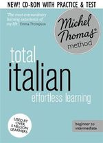 Total Italian : (Learn Italian with the Michel Thomas Method) - Michel Thomas
