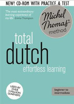 Total Dutch : (Learn Dutch With the Michel Thomas Method) - Els van Geyte