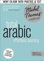 Total Arabic : (Learn Arabic with the Michel Thomas Method) - Jane Wightwick
