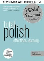Total Polish : Revised (Learn Polish with the Michel Thomas Method) - Jolanta Cecula Watson