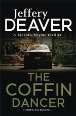 The Coffin Dancer : Lincoln Rhyme : Book 2 - Jeffery Deaver
