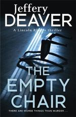 The Empty Chair : Lincoln Rhyme : Book 3 - Jeffery Deaver