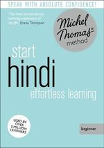 Start Hindi (Learn Hindi with the Michel Thomas Method) - Akshay Bakaya
