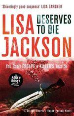 Deserves to Die : A Selena Alvarez/Regan Pescoli Novel - Lisa Jackson