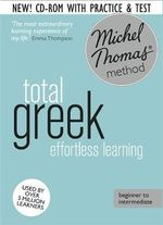 Total Greek : Revised (Learn Greek with the Michel Thomas Method) - Hara Garoufalia-Middle