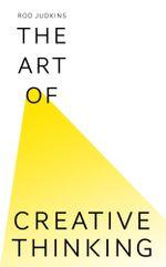 The Art of Creative Thinking - Rod Judkins