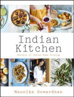 Indian Kitchen: Secrets of Indian home cooking : Secrets of Indian home cooking - Maunika Gowardhan