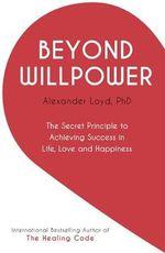 Beyond Willpower - Alex Loyd