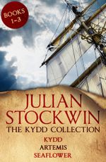 The Kydd Collection 1 : (Kydd, Artemis, Seaflower) - Julian Stockwin
