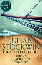The Kydd Collection 2 : (Mutiny, Quarterdeck, Tenacious) - Julian Stockwin