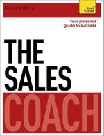 The Sales Coach : Teach Yourself - Richard White