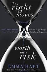 The Right Moves & Worth the Risk (The Game 3 & 4 bind-up) - Emma Hart