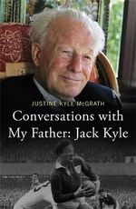 Conversations with My Father - Jack Kyle - Justine McGrath