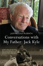 Conversations with My Father : Jack Kyle - Justine Kyle McGrath