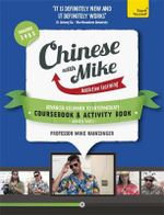 Learn Chinese With Mike Advanced Beginner to Intermediate Coursebook and Activity Book Pack Seasons 3, 4 & 5 - Mike Hainzinger