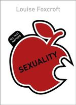 Sexuality : All That Matters Series - Louise Foxcroft