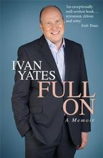 Full on - Ivan Yates