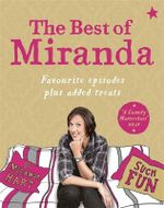 The Best of Miranda : Favourite Episodes Plus Added Treats - Such Fun! - Miranda Hart