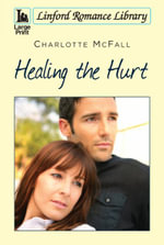 Healing the Hurt - Charlotte McFall