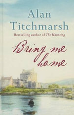 Bring Me Home - Alan Titchmarsh