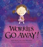 Worries Go Away! - Kes Gray