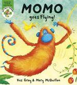 Momo Goes Flying : Get Well Friends Series - Kes Gray