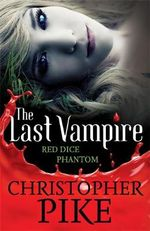 Red Dice and Phantom : The Last Vampire : Books 3 & 4 - Christopher Pike